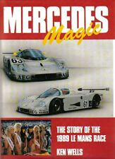 Mercedes Magic Story of the 1989 Le Mans Race by Ken Wells very well illustrated