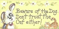 Beware of the Dog Don't Trust The Cat Either Funny Wall Door Sign Plaque Gift