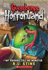 My Friends Call Me Monster (Goosebumps Horrorland #7) by Stine, R.L., Good Book