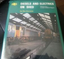 Diesels and Electrics on Shed: v. 1 1979 by D.Rex Kennedy London Midland Region