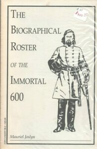 The Biographical Roster Of The Immortal 600 By Mauriel Joslyn Rare Civil War Bk