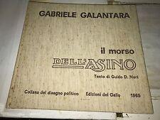 GABRIELE GALANTARA - IL MORSO DELL'ASINO - EDIZIONI DEL GALLO, 1965