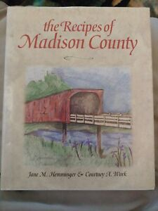 The Recipes Of Madison County By Jane M. Hemminger & Courtney A. Work Hardback