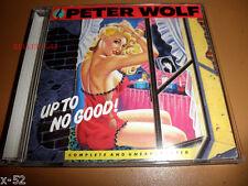 PETER WOLF rare cd UP TO NO GOOD 99 worlds Will Jennings Desmond Child