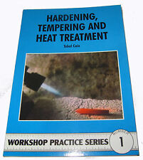 HARDENING TEMPERING AND HEAT TREATMENT WORKSHOP PRACTICE SERIES BOOK 1