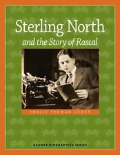 Badger Biographies: Sterling North and the Story of Rascal by Sheila Terman...