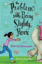 The Problem with Being Slightly Heroic by Uma Krishnaswami (2014, Paperback)