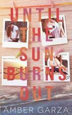 Until the Sun Burns Out by Amber Garza (2016, Paperback)
