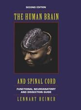 The Human Brain and Spinal Cord : Functional Neuroanatomy and Dissection...
