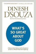 What's So Great about God: A Reasonable Defense of the Goodness of God in a Worl