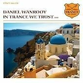 In Trance We Trust, Vol. 14 (Mixed by DJ Daniel Wanrooy, CD ' New & Sealed)