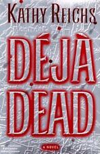 Deja Dead: A Novel, Kathy Reichs, Good Condition, Book