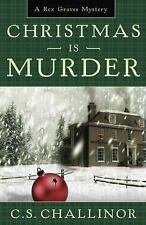 Christmas is Murder (A Rex Graves Mystery) by Challinor, C.S., Good Book