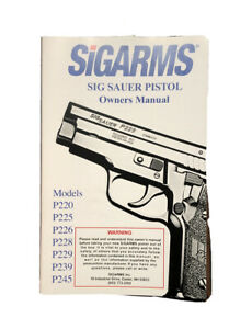 Sig Sauer models P 220 225 226 228 229 239 245 Owners Manual book sigarms