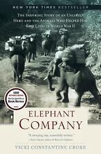 Elephant Company : The Inspiring Story of an Unlikely Hero and the Animals...