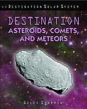 Destination Asteroids, Comets, and Meteors (Destination Solar System)