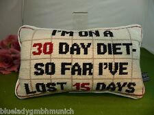 KISSEN ●I'M ON A 30 DAYS DIET SO FAR I LOST 15 DAYS● BESTICKT Sofakissen Cushion