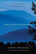 God Sleeps in Rwanda: A Journey of Transformation Sebarenzi, Joseph Hardcover