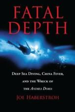Fatal Depth: Deep Sea Diving, China Fever, and the Wreck of the Andrea Doria, Jo