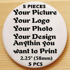 "5 Custom Print Personalised Pin Back Pin Button Badge pinback 2.25"" (58mm) 5pcs"
