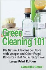 Green Cleaning 101 : DIY Natural Cleaning Solutions with Vinegar and Other...