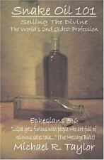 Snake Oil 101 : Selling the Divine the World's 2nd Oldest Profession by...