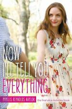 Now I'll Tell You Everything by Phyllis Reynolds Naylor 2013, New HC (A9)
