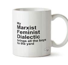Mi dialéctica feminista marxista trae todos los chicos a la taza de jardín 10oz