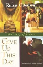 Give Us This Day: The Story of Prayer
