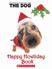 The Dog: Happy Howliday Book by Scholastic Inc.; Scholastic