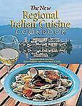 1st/1st The New Regional Italian Cuisine Cookbook : Delectable Dishes from Italy