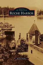 Roche Harbor by Richard Walker (Hardback, 2009)