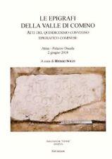 Le epigrafi della Valle di Comino.  Atti del 15° convegno epigrafico cominese