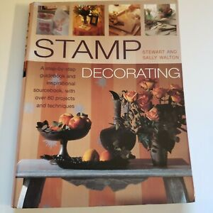 Stamp Decorating By Stewart and Sally Walton Crafts