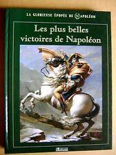 Les plus belles victoires de Napoléon la glorieuse épopée de Napoléon /Z50