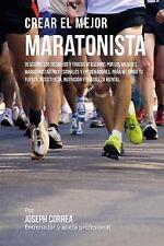Crear el Mejor Maratonista : Descubre Los Secretos y Trucos Utilizados Por...