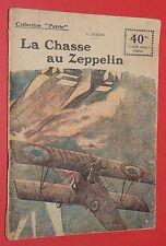 COLLECTION PATRIE N°1 GUERRE 14-18 LA CHASSE AU ZEPPELIN H. DECOIN / AVIATION