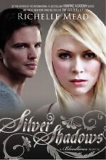 Silver Shadows: A Bloodlines Novel by Richelle Mead