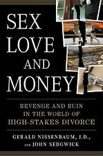 Sex, Love, and Money: Revenge and Ruin in the World of High-Stakes Divorce - Goo