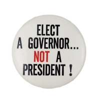 Elect A Governor Not A President Political Campaign Pinback Pin Button