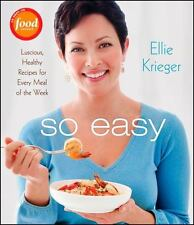 SO EASY by ELLIE KRIEGER Luscious, Healthy Recipes for Every Meal of the Week HC
