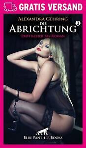 Die Abrichtung 3 | Erotischer Roman von Alexandra Gehring | blue panther books