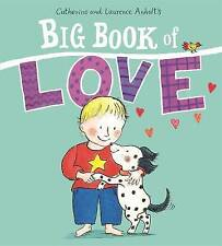 BIG BOOK OF LOVE / CATHERINE & LAURENCE ANHOLT 9781408335970