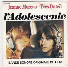 45 TOURS  JEANNE MOREAU YVES DUTEIL BO L'ADOLESCENTE 1979