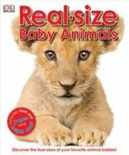 Real-Size Baby Animals by Dorling Kindersley Publishing Staff (2012, Hardcover)