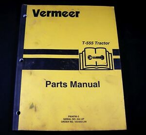 Vermeer T-555 Tractor Trencher Boring Parts Manual Book Catalog S/N 262 Up T555