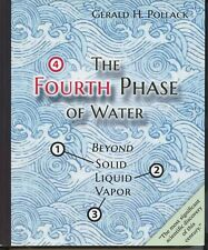 The Fourth Phase of Water : Beyond Solid, Liquid, and Vapor by Gerald Pollack