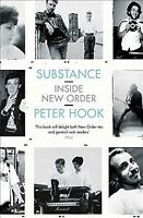 Substance: Inside New Order, Paperback by Hook, Peter, Brand New, Free shippi...