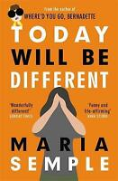 Today Will Be Different: From the bestselling au, Semple, Maria, New