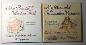 MY BEAUTIFUL BROKEN SHELL & My Beautiful Sandcastle Moments Carol Hamblet Adams